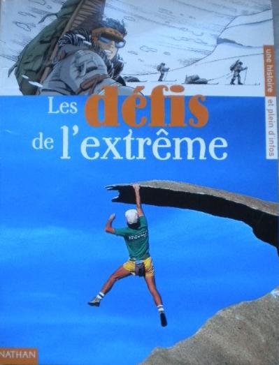 LES DÉFIS DE L'EXTRÊME – UNE HISTOIRE ET PLEIN D'INFOS